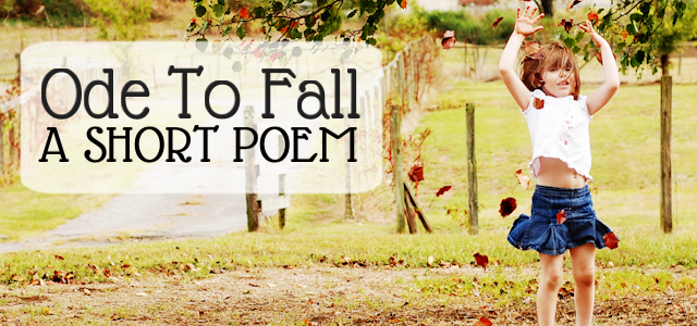 Ode to Fall : A Short Poem