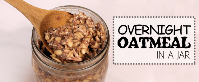 Oatmeal In a Jar (No cook)
