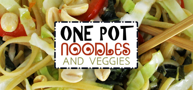 Noodles & Veggies : Healthy One Pot Meals