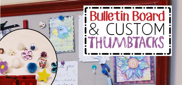 Make an Inspiration Board & Custom Thumbtacks