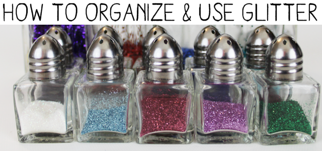 How to Use & Organize Glitter