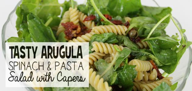 Arugula Spinach & Capers Healthy Pasta Salad