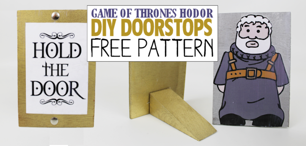 Game of Thrones Hodor Hold the Door Doorstops & Free Printables