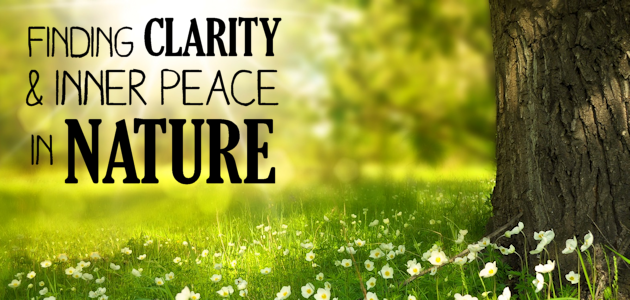 Finding Clarity and Inner Peace in Nature
