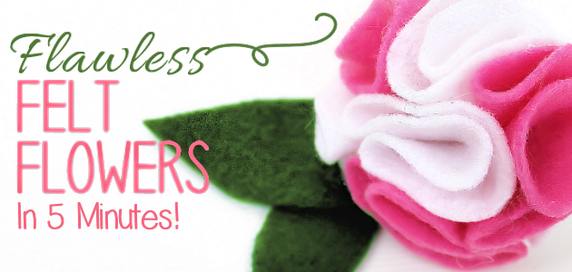 How to Make Felt Flowers in 5 Minutes