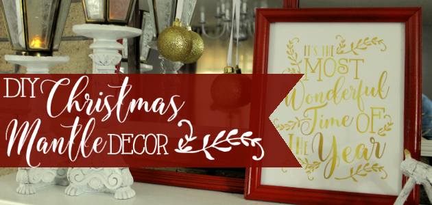 Inexpensive Homemade Christmas Decorations for a Gorgeous Mantle