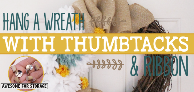 How to Hang a Wreath with Ribbon and a Thumbtack