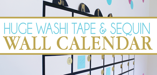 How to Make a Huge Washi Tape Post-It Note Wall Calendar