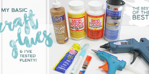 My Favorite Crafting Supplies: Craft Glue