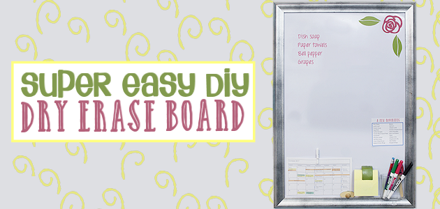 Easily Make a Large DIY Dry Erase Board