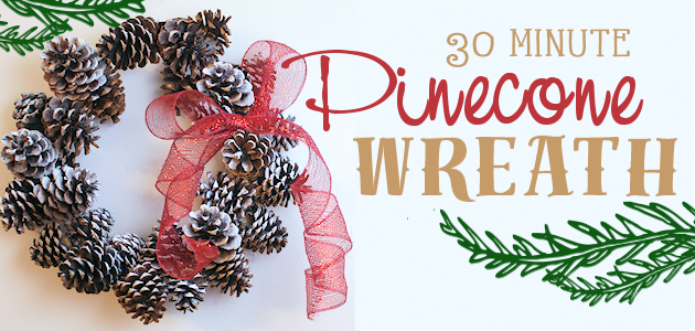 How To Make a Pinecone Wreath in 30 Minutes