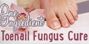 One Ingredient Toenail Fungus Cure