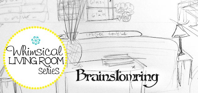 Whimsical Living Room #1 : Brainstorming