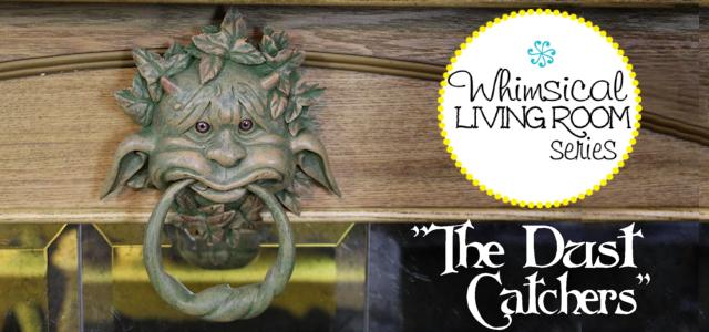 Whimsical Living Room #10 : Dust Catchers
