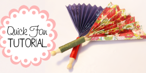 Make Quick & Pretty Hand Fans