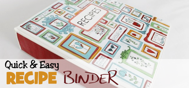 Quick & Easy Recipe Binder (With Printables)