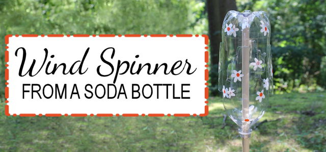 Fun Wind Spinner from Soda Bottle