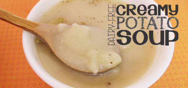 Creamy DAIRY FREE Potato Soup