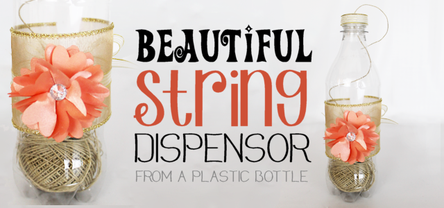 Beautiful String Dispenser (from soda bottle)