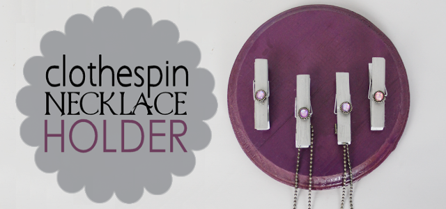 Clothespin Necklace Holder