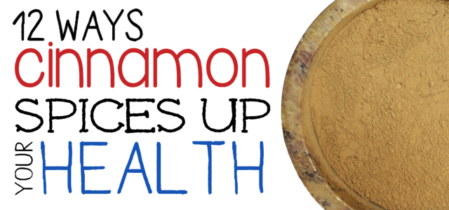 12 Health Benefits of Cinnamon