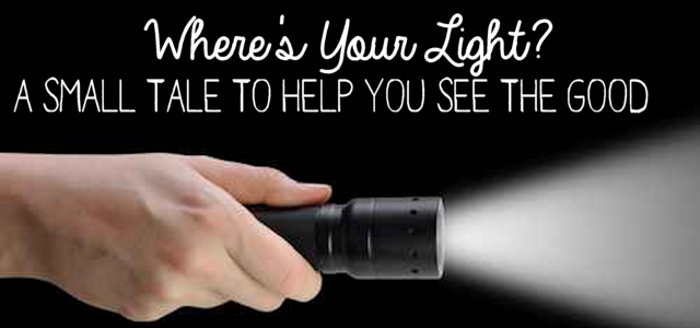 Where's Your Light? Help When You Struggle to See the Good.