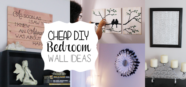 Cheap & Classy DIY Bedroom Wall Ideas