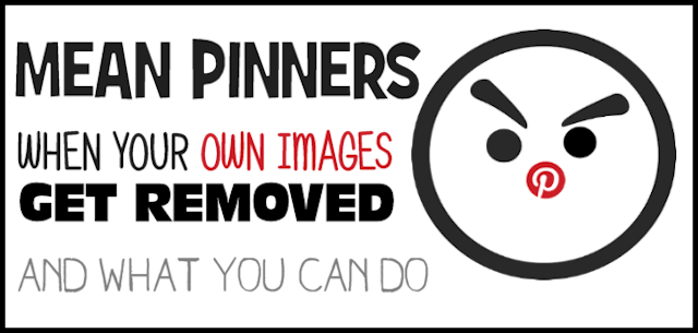 Mean Pinners : When Your OWN Pinterest Images Get Pulled (Pinterest Copyright Infringement in Reverse)