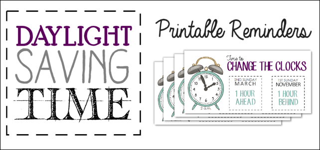 When is Daylight Saving Time? Printable Reminders