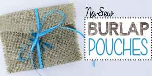 Burlap Crafts No Sew Pouch