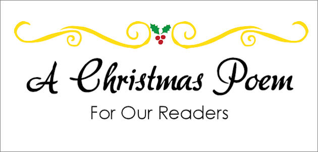 A Christmas Poem for Our Readers