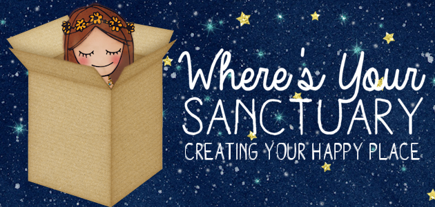 Why it's important for you have your own special sanctuary or 'happy place' that you can retreat too daily and some great simple ideas for creating one!