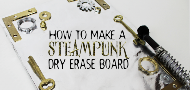 DIY Steampunk Dry Erase Board