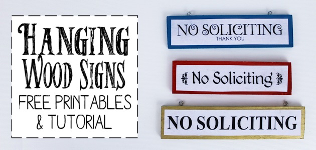 DIY Wood Hanging No Soliciting Signs (Free Printables)