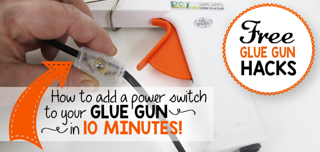 How to Install an On/Off Switch to Your Glue Gun in 10 Minutes!