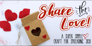 Share the Love : A Simple Valentines Craft
