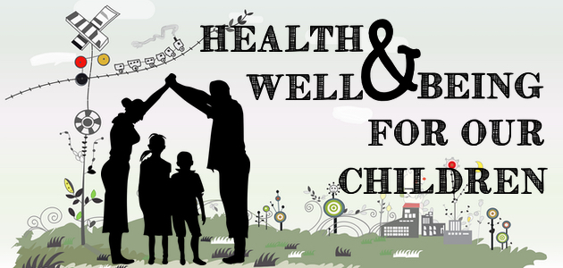 Health & Well Being For Our Children