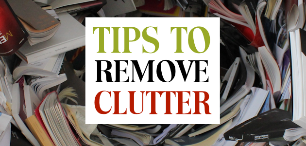 Tips To Remove Clutter Once And For All