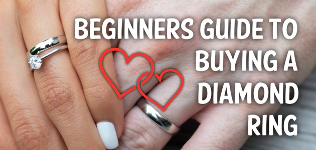 The Beginner's Guide To Buying a Diamond Ring