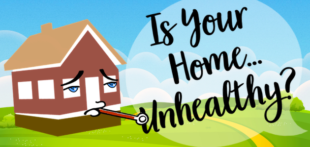Is Your Home Unhealthy?
