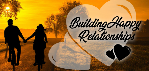 Tips To Build Happy Relationships