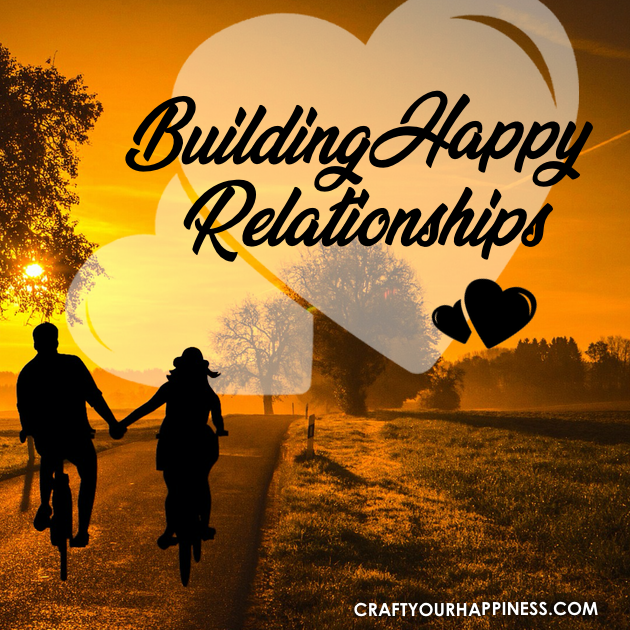 It's no secret that even the best relationships all have their ups and downs. Here's few tips to help build happy relationships with your partner.