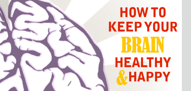 How to Keep Your Brain Healthy & Happy