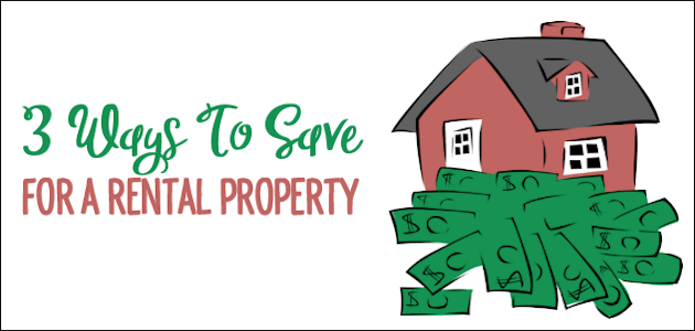 3 Ways To Save For A Rental Property