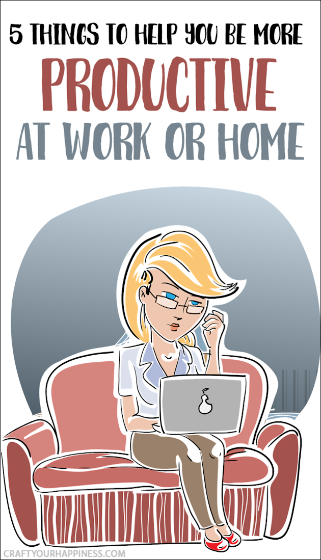 Here are 5 things that can help you get more done and be more productive whether you work outside the home or have a home office.