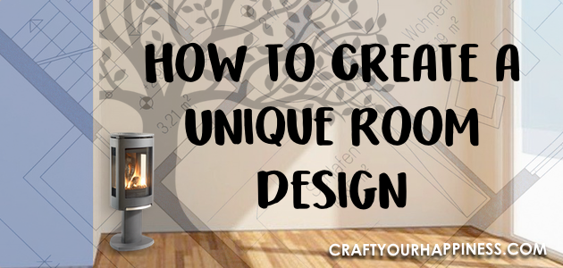 How to Create a Unique Room Design