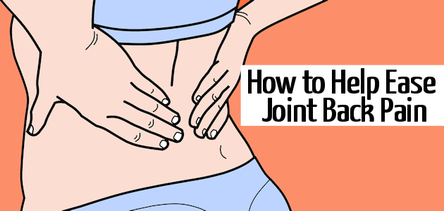 How to Help Ease Joint Back Pain
