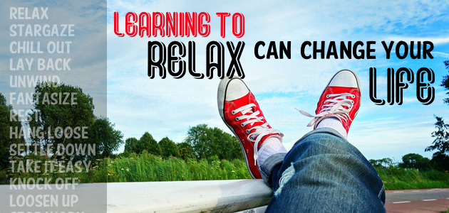 Learning to Relax Can Change Your Life