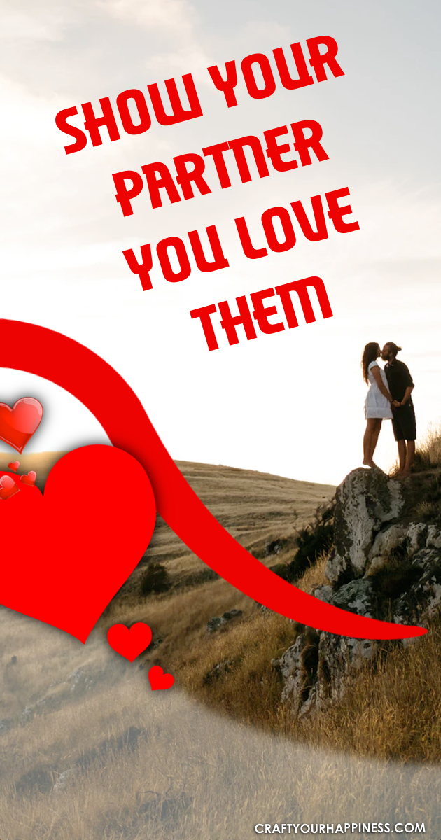 Strengthen you relationship by utilizing some of these great ways to Show Your Partner You Love Them and just how much they mean to you.