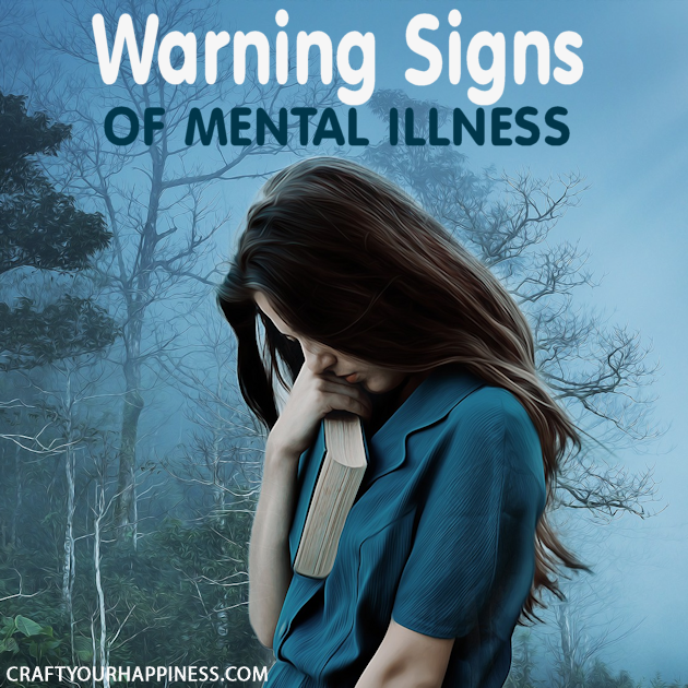 We are meant to be happy and joyful however life is not always easy. Here are a few warning signs of mental illness.